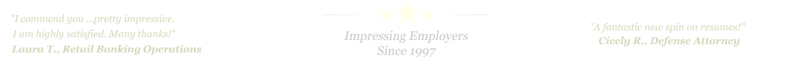Atascocita Resume Service... IMPRESSING EMPLOYERS SINCE 1997!